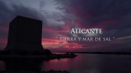 Video. Alicante Tierra y Mar de Sal